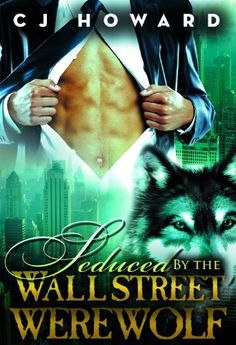 Seduced By The Wall Street Werewolf (Interracial Paranormal Shifter Romance BWWM) by CJ Howard, http://www.amazon.com/dp/B00IJIF1PO/ref=cm_sw_r_pi_dp_4gcEtb0WJ809K