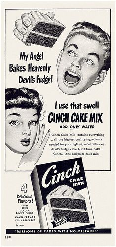 She uses that swell Cinch Cake Mix (1950). This marketing was flawed.  Only adding water seemed too easy.  Later cake mixes left out the powdered eggs so moms felt more like real bakers.  Somehow cracking your own eggs into the bowl brought respect to the product.