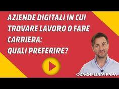 Aziende digitali in cui trovare lavoro o fare carriera: quali preferire? - YouTube