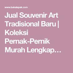 Jual Souvenir Art Tradisional Baru | Koleksi Pernak-Pernik Murah Lengkap…
