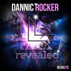 Rocker - Dannic  Revealed Recordings REVR070