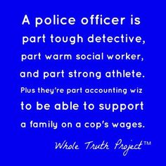 Isn't that the truth! A Police Officer Is . Cop Wife, Police Officer Wife, Police Wife Life, Police Family, Police Quotes, Police Humor, Female Cop, Leo Love, Law Enforcement Officer