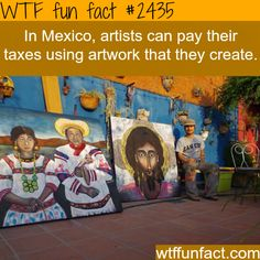 Artists pay taxes using their art in Mexico! -WTF funfacts