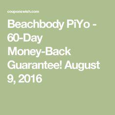 Beachbody PiYo - 60-Day Money-Back Guarantee! August 9, 2016