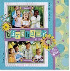 Layouts With Pizazz - Birthday Wishes