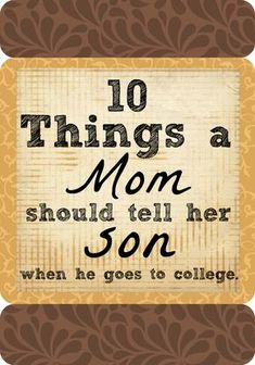 10 things to tell your son when he goes away to college. - 10 things to tell your son when he goes away to college. 10 things to tell your son when he goes aw - College Mom, College Success, Andrew College, College Ready, Angelo Antonio, American Words, Letters To My Son, College Quotes, College Planning
