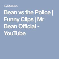 Bean vs the Police