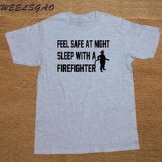 4a0f4487418 Fell Safe At Night Sleep With A Firefighter T-Shirt Tag a friend who would