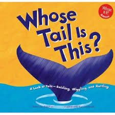 Whose Tail is This?: A Look At Tails - - Swishing, Wiggling, and Rattling by Peg Hall book jacket