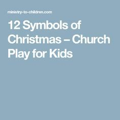12 Symbols of Christmas – Church Play for Kids