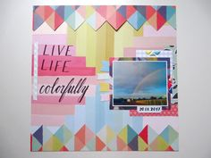 This challenge looked quite scary at the beginning, but once I knew the quote, it got better. I knew I want to use the September page kit. September Challenge, Happy Mail, Live Life, Scrapbook Pages, Scary, Challenges, Rainbow, Colorful, Frame