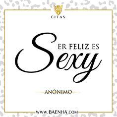"""""""Ser feliz es sexy"""" *"""
