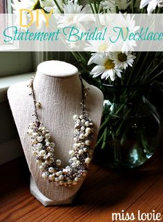 Miss Lovie: DIY Statement Bridal Necklace + Tutorial