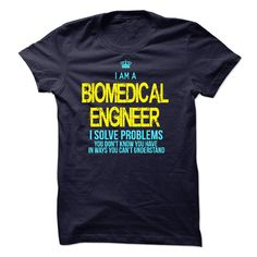 I am a Biomedical Engineern T Shirt, Hoodie, Sweatshirt