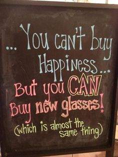 True so True! Love picking out New Glasses and Sunglasses! You can't buy Happiness, but you CAN buy new glasses! (which is almost the same thing!) #glasses #eyeglasses #sunglasses #happiness #funny #witty #quotes #words #sayings
