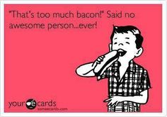 That's too much Bacon
