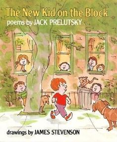 """The New Kid on the Block - poems by Jack Prelutsky (PSSSSST... this book has the """"Homework, Oh Homework!"""" poem we all had to recite in the fifth grade!) :)"""