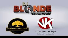 Dj Blonde / Gościniec Pod Lasem / Video Klip / Wesele - Poprawiny 2015