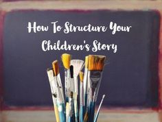 Begin. Pause. Play. – How To Structure Your Children's Story – Writers Write