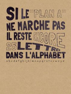 """WISE ❈ WORDS """"If plan A doesn't work, there are 25 other letters in the alphabet. The Words, Cool Words, Words Quotes, Me Quotes, Funny Quotes, Sayings, Positiv Quotes, Quote Citation, French Quotes"""
