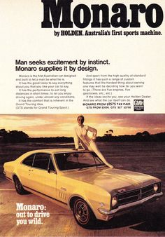 1968 HK GTS Monaro Australia's first sports machine Funny Vintage Ads, Vintage Humor, Vintage Advertisements, Hq Holden, Holden Torana, Holden Australia, 2014 Ford F150, Aussie Muscle Cars, Australian Cars