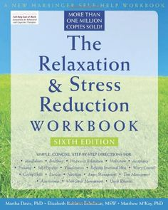 The Relaxation and Stress Reduction Workbook (New Harbinger Self-Help Workbook) by Martha Davis,http://www.amazon.com/dp/1572245492/ref=cm_sw_r_pi_dp_wYYjtb1DTG8BMJWN