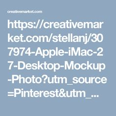 "https://creativemarket.com/stellanj/307974-Apple-iMac-27-Desktop-Mockup-Photo?utm_source=Pinterest&utm_medium=CM Social Share&utm_campaign=Product Social Share&utm_content=Apple iMac 27"" Desktop Mockup Photo ~ Product Mockups on Creative Market"