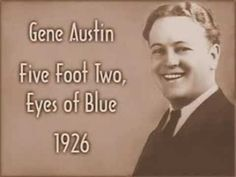 Gene Austin - Five Foot Two, Eyes of Blue (1926) - YouTube