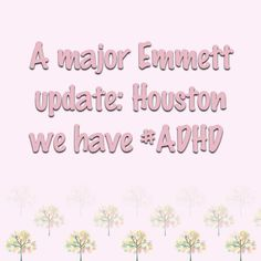 """A major Emmett update: Houston we have #ADHD""   A major Emmett update: Houston we have #ADHD     http://www.lostandtired.com/2014/09/25/a-major-emmett-update-houston-we-have-adhd/  #Autism #Family #SPD #SpecialNeedsParenting"