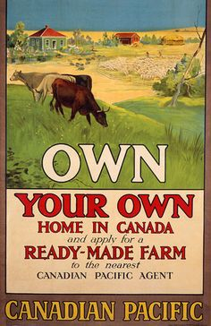 o Canada. Own Your Own Home in Canada vintage Canadian Pacific Poster to encourage immigration Canadian Pacific Railway, Canadian Travel, Vintage Advertisements, Vintage Ads, Retro Advertising, Vintage Labels, Rocky Mountains, Ottawa, Vancouver