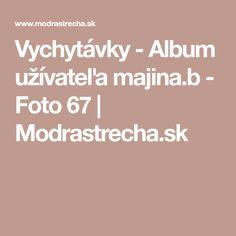 Vychytávky - Album užívateľa majina.b - Foto 67 | Modrastrecha.sk