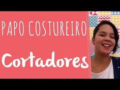 Papo costureiro: dicas para cortar tecidos direitinho! ep 03 - YouTube