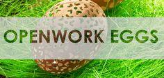 Openwork eggs