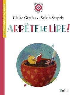 Arrête de lire ! de Claire Gratias et Sylvie Serprix