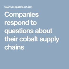 Companies respond to questions about their cobalt supply chains