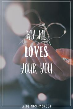 My me loves your you.