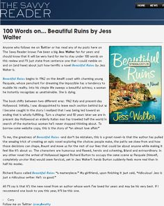 Check out HarperCollins Canada's own Cory Beatty's review of BEAUTIFUL RUINS here: http://thesavvyreader.ca/2012/100-words-on-beautiful-ruins-by-jess-walter/