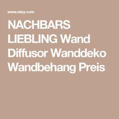 NACHBARS LIEBLING Wand Diffusor Wanddeko Wandbehang Preis