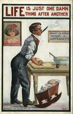 Much of the anti-suffrage propaganda featured men cooking or caring for babies. Other vintage posters depict suffragettes as ugly man-haters. Vintage Advertisements, Vintage Ads, Les Suffragettes, Anti Suffrage, Chacun Son Tour, Society Problems, Women Right To Vote, Social Science Project, Suffrage Movement