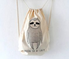 100% organic cotton drawstring backpack tote bag is is printed with my original hand drawn- Sloth Born to be Lazy- illustration. Cotton backpack is