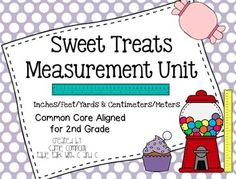 Who doesn't love sweet treats?? This common core aligned unit incorporates fun sweet treats with measurement and contains activities, centers and posters that can be used in any 2nd grade classroom (also for enrichment in 1st grade and reteaching in 3rd grade). There are several resources and activities in inches/feet/yards and centimeters/meters that are differentiated for a variety of levels.