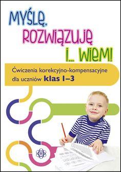 MYŚLĘ, ROZWIĄZUJĘ I... WIEM! – Ćwiczenia korekcyjno-kompensacyjne dla uczniów klas 1–3 Wydawnictwo Harmonia Education, Asperger, Therapy, Literatura, Onderwijs, Learning