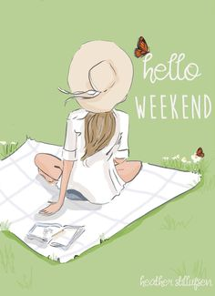 rose hill designs by heather stillufsen Hello Weekend, Happy Weekend, Happy Day, Happy Tuesday, Hello Sunday, Weekend Fun, Bon Week End Image, Weekend Quotes, Tuesday Quotes