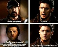 Oh Dean ... This line makes me cry EVERY time!