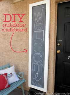 diy outdoor chalkboard, I could write, We don't want any, go away on it!  Lol