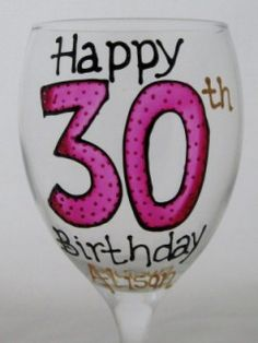 Perfect for that Birthday Tipple 30th-wine-glass-pink handpainted by www.smashingglassdesigns.co.uk