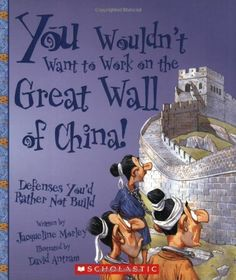 You Wouldn't Want to Work on the Great Wall of China!: Defenses You'd Rather Not Build by Jacqueline Morley.  This Social Studies Trade book describes working for ancient govenments and how tough it really was!  The cartoon pictures minimize the violence during those times while still teacng kids an accurate history.