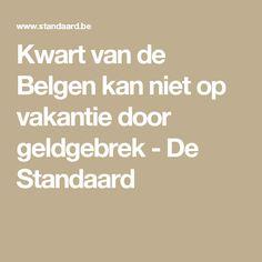 Kwart van de Belgen kan niet op vakantie door geldgebrek - De Standaard