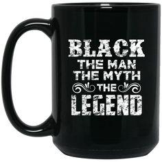 Black Lives Matter Mug Black The Man The Myth The Legend Coffee Mug Tea Mug Black Lives Matter Mug Black The Man The Myth The Legend Coffee Mug Tea Mug Perfect