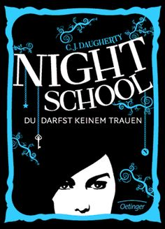 NIGHT SCHOOL. Du darfst keinem trauen - Daugherty (Jugendbuch ab 14 Jahren) Night School, Books For Teens, Book Nerd, Bibliophile, Search Engine, Book Lovers, Books To Read, Writing, Reading